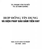 Ebook Hợp đồng tín dụng và biện pháp bảo đảm tiền vay: Phần 1 - TS. Phạm Văn Tuyết, TS. Lê Kim Giang
