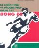 Ebook Kỹ chiến thuật và phương pháp giảng dạy bóng đá: Phần 1 - Mạnh Dương