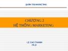 Bài giảng Quản trị Marketing : Chương 2 - Hệ thống Marketing