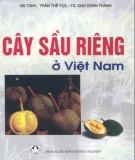 Ebook Cây sầu riêng ở Việt Nam: Phần 1 – PGS.TS. Trần Thế Tục, TS. Chu Doãn Thành