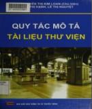 Ebook Quy tắc mô tả tài liệu thư viện: Phần 1 - ThS. Nguyễn Thị Kim Loan (chủ biên)