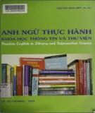Ebook Anh ngữ thực hành khoa học thông tin và thư viện (Practice English in Library and Information Science): Phần 1 - Nguyễn Minh Hiệp (ĐH Sài Gòn)