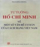 Ebook Tư tưởng Hồ Chí Minh về một số vấn đề cơ bản của cách mạng Việt Nam: Phần 1 - Phạm Hồng Chương