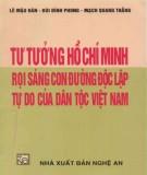 Ebook Tư tưởng Hồ Chí Minh rọi sáng con đường độc lập tự do của dân tộc Việt Nam: Phần 1 - Lê Mậu Hãn (chủ biên)