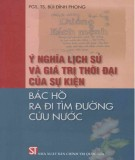 Ebook Ý nghĩa lịch sử và giá trị thời đại của sự kiện Bác Hồ ra đi tìm đường cứu nước: Phần 1 - PGS.TS. Bùi Đình Phong