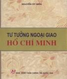 Ebook Tư tưởng ngoại giao Hồ Chí Minh: Phần 1 - Nguyễn Dy Niên