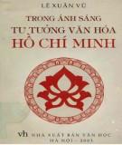 Ebook Trong ánh sáng tư tưởng văn hóa Hồ Chí Minh: Phần 1 - Lê Xuân Vũ