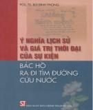 Ebook Ý nghĩa lịch sử và giá trị thời đại của sự kiện Bác Hồ ra đi tìm đường cứu nước: Phần 2 - PGS.TS. Bùi Đình Phong