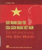 Ebook Sức mạnh dân tộc của cách mạng Việt Nam dưới ánh sáng tư tưởng Hồ Chí Minh: Phần 2 - Lê Mậu Hãn