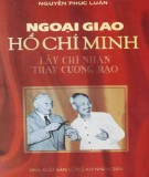 Ebook Ngoại giao Hồ Chí Minh - Lấy chí nhân thay cường bạo: Phần 1 - Nguyễn Phúc Luân