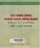 Ebook Xây dựng Đảng trong sạch, vững mạnh theo tư tưởng Hồ Chí Minh: Phần 1 - NXB Lao động