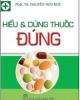 Ebook Hiểu và dùng thuốc đúng - PGS.TS. NGuyễn Hữu Đức