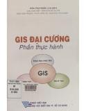Ebook Gis đại cương (Phần thực hành) - Trần Vĩnh Phước (chủ biên)