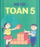 Ebook Bài tập Toán lớp 5: Phần 1 - NXB Giáo dục Việt Nam