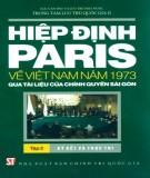 Ebook Hiệp định Paris về Việt Nam năm 1973 qua tài liệu của chính quyền Sài Gòn (Tập 2): Phần 1 - NXB Chính trị Quốc gia