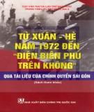 """Ebook Từ Xuân - Hè năm 1972 đến """"Điện Biên Phủ trên không"""" qua tài liệu của chính quyền Sài Gòn (Sách tham khảo): Phần 1 -  NXB Chính trị Quốc gia"""