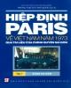 Ebook Hiệp định Paris về Việt Nam năm 1973 qua tài liệu của chính quyền Sài Gòn (Tập 1): Phần 1 - NXB Chính trị Quốc gia