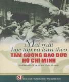 Ebook Mãi mãi học tập và làm theo tấm gương đạo đức Hồ Chí Minh: Phần 1 - NXB Chính trị quốc gia