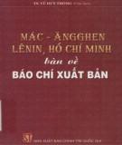 Ebook Mác-Ăngghen, Lênin, Hồ Chí Minh bàn về báo chí xuất bản: Phần 1 - TS. Vũ Duy Thông (chủ biên)