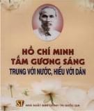 Ebook Hồ Chí Minh - tấm gương sáng trung với nước, hiếu với dân: Phần 1 - NXB Chính trị quốc gia