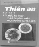 Ebook Thiền ăn - 108 món ăn chay theo phương pháp thực dưỡng Ohsawa: Phần 1 - Phạm Thị Ngọc Trâm