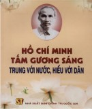 Ebook Hồ Chí Minh - tấm gương sáng trung với nước, hiếu với dân: Phần 2 - NXB Chính trị quốc gia