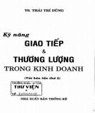 Ebook Kỹ năng giao tiếp và thương lượng trong kinh doanh: Phần 1 - TS. Thái Trí Dũng