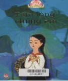 Ebook Tấm lòng chúng em (Tập thơ văn của thiếu nhi viết về Bác Hồ): Phần 1 - NXB Kim Đồng