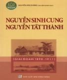 Ebook Nguyễn Sinh Cung - Nguyễn Tất Thành (Giai đoạn 1890 - 1911): Phần 2 - Nguyễn Văn Dương