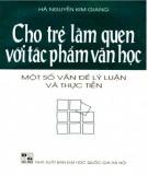 Ebook Cho trẻ làm quen với tác phẩm văn học: Một số vấn đề về lý luận và thực tiễn: Phần 1 - TS. Hà Nguyễn Kim Giang