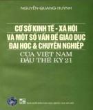 Ebook Cơ sở kinh tế - xã hội và một số vấn đề giáo dục đại học và chuyên nghiệp: Phần 1 /$cNguyễn Quang Huỳnh