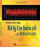 Ebook Giải bài tập xử lý tín hiệu số và Matlab - ThS. Trần Thị Thục Linh