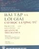 Ebook Bài tập và lời giải Cơ học lượng tử: Phần 1 - Yung Kuo Lim