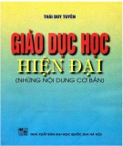 Ebook Giáo dục hiện đại (Những nội dung cơ bản): Phần 1 - PGS.TSKH. Thái Duy Tuyên