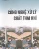 Ebook Kĩ thuật xử lí chất thải khí - PGS. TSKH. Nguyễn Xuân Nguyên