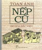 Ebook Nếp cũ - Bó hoa bắc Việt: Phần 1 - Toan Ánh