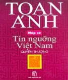 Ebook Nếp cũ - Tín ngưỡng Việt Nam (Quyển thượng): Phần 1 - Toan Ánh