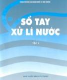 Ebook Sổ tay xử lí nước (Tập 1): Phần 1