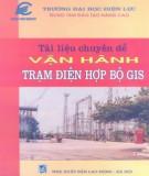 Ebook Tài liệu chuyên đề vận hành trạm điện hợp bộ GIS: Phần 1