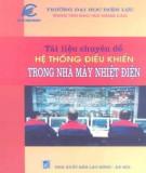 Ebook Tài liệu chuyên đề hệ thống điều khiển trong nhà máy nhiệt điện: Phần 1