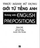 Ebook Thực hành sử dụng giới từ tiếng Anh (Working with English preposition): Phần 2