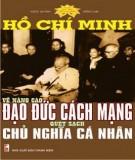 Ebook Hồ Chí Minh về nâng cao đạo đức cách mạng quét sạch chủ nghĩa cá nhân: Phần 2 - Ngọc Quỳnh, Hồng Lam