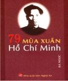 Ebook 79 mùa xuân Hồ Chí Minh: Phần 1 - Bá Ngọc