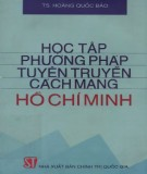 Ebook Học tập phương pháp tuyên truyền cách mạng Hồ Chí Minh: Phần 2 - TS. Hoàng Quốc Bảo
