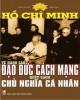Ebook Hồ Chí Minh về nâng cao đạo đức cách mạng quét sạch chủ nghĩa cá nhân: Phần 1 - Ngọc Quỳnh, Hồng Lam