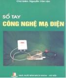 Ebook Sổ tay công nghệ mạ điện: Phần 1 - Nguyễn Văn Lộc (chủ biên)