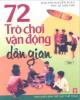 Ebook 72 trò chơi vận động dân gian (Việt Nam và châu Á) - Tập 1: Phần 1