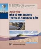 Giáo trình Bảo vệ môi trường trong xây dựng cơ bản: Phần 2