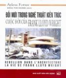 Ebook Đổi mới trong nghệ thuật kiến trúc - Cuộc đời của Frank Lôi Rait: Phần 1