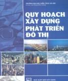 Giáo trình Quy hoạch xây dựng phát triển đô thị: Phần 1 - GS.TS. Nguyễn Thế Bá (chủ biên)
